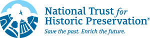 National Trust for Historic Preservation: Save the past. Enright the future.